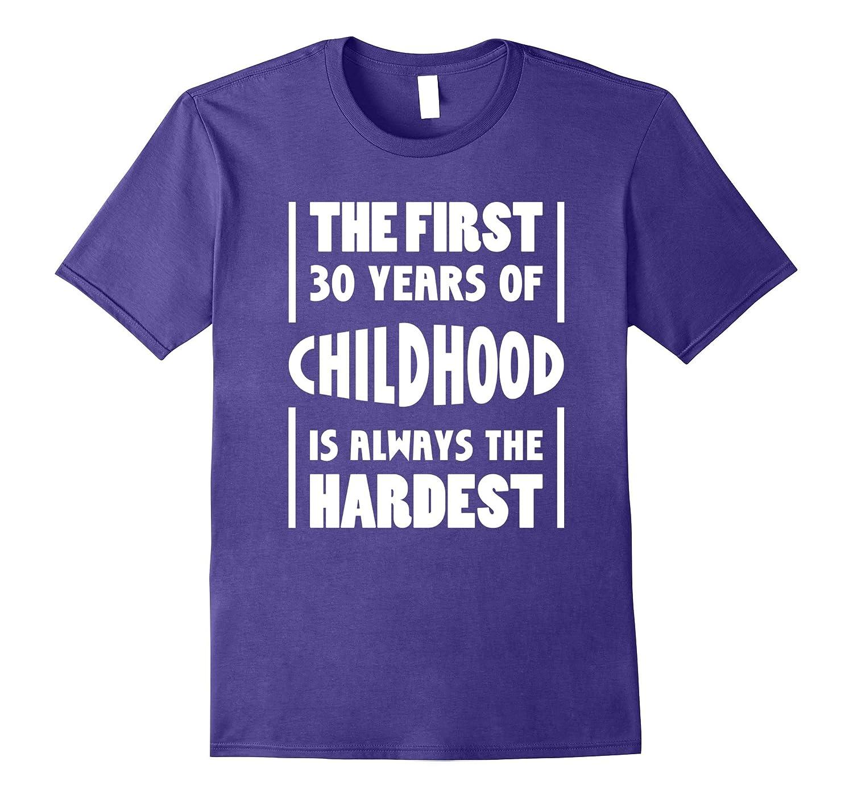 30 Years Old Birthday Gift T-Shirt 30th Birthday Shirt Funny