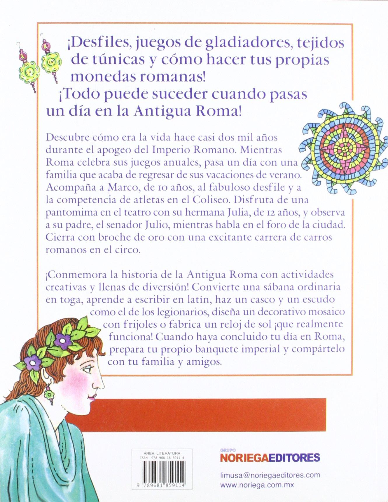 Pasa un dia en la antigua Roma/ Go for a Day to Ancient Rome (Spanish Edition): Linda Honan, Ellen Virginia Kosmer: 9789681859114: Amazon.com: Books