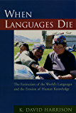 When Languages Die: The Extinction of the World's Languages and the Erosion of Human Knowledge (Oxford Studies in Sociolinguistics)