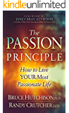The Passion Principle: How to Live Your Most Passionate Life
