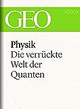 Physik: Die verrückte Welt der Quanten (GEO eBook Single)