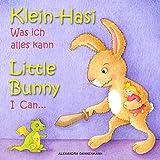 Klein Hasi - Was ich alles kann, Little Bunny - I Can... - Bilderbuch Deutsch-Englisch (zweisprachig/bilingual) (Klein Hasi -