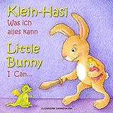 Klein Hasi - Was ich alles kann, Little Bunny - I Can... - Bilderbuch Deutsch-Englisch (zweisprachig/bilingual) (Klein…