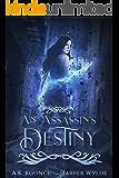 An Assassin's Destiny: A Reverse Harem Series (The Huntress Series Book 3)