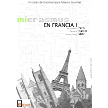 Mi Erasmus en Francia 1 (Spanish Edition) Oct 9, 2012