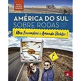 América do Sul sobre rodas: Relatos, Guias e Dicas