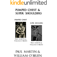 Pumped Chest & Super Shoulders: Fired Up Body Series - Vol 2 & 4: Fired Up Body (English Edition)