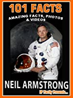 101 Facts… Neil Armstrong! Amazing Facts Photos