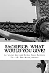 Sacrifice: What Would You Give? Kindle Edition