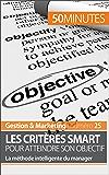 Les critères SMART pour un objectif sur mesure !: La méthode intelligente du manager (Gestion & Marketing t. 25)