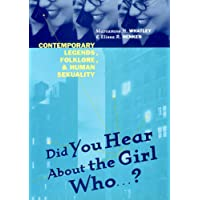 Did You Hear About The Girl Who . . . ?: Contemporary Legends, Folklore, and Human Sexuality
