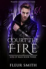 Court the Fire (Son of Rain Book 3) Kindle Edition