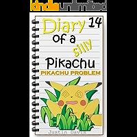 Pikachu Problem: Little Pokemon Short Story (Diary of a Silly Pikachu Book 14)