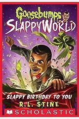 Slappy Birthday to You (Goosebumps SlappyWorld #1) Kindle Edition