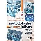 Metodologias Inovativas na educação presencial, a distância e corporativa
