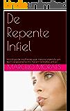 De Repente Infiel: Histórias de mulheres que mesmo vivendo um bom relacionamento, foram tentadas a trair.
