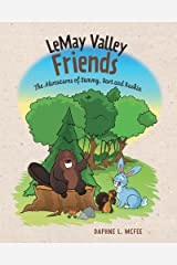 LeMay Valley Friends: The Adventures of Sammy, Bart and Ruskin Kindle Edition