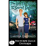 The Lion, The Witch, and The Secret Garden: A Nocturne Falls Universe story