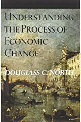 Understanding the Process of Economic Change (The Princeton Economic History of the Western World) Paperback