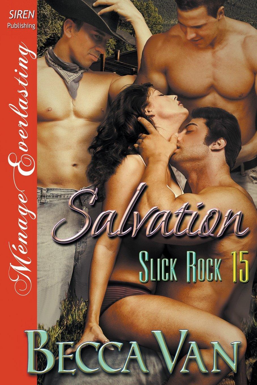 Read Online Salvation [Slick Rock 15] (Siren Publishing Menage Everlasting) pdf epub