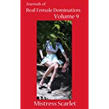 Journals of Real Female Domination: Volume 9