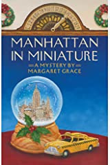 Manhattan in Miniature:A Miniature Mystery (Miniature Mysteries) Kindle Edition