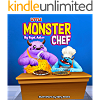 """ Little Monster Chef "": Every child is special, self esteem picture book (The Goodnight Monsters Bedtime Books 5)"