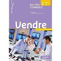 Vendre 1re et Terminale Bac Pro Commerce - Livre élève - Ed. 2013