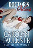 Doctor's Orders: A Steamy Medical Romance