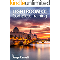 Lightroom CC Complete Training: Learn the Entire Photographers Workflow in the new Lightroom CC book cover