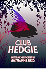 Club Hedgie: Three  Short Stories (Among the Mythos) Kindle Edition