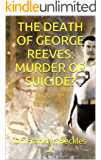 THE DEATH OF GEORGE REEVES: MURDER OR SUICIDE?