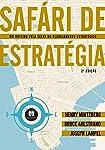 Safari da Estratégia: Um Roteiro pela Selva do Planejamento Estratégico