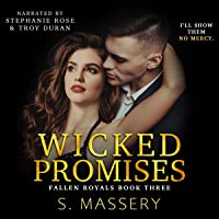 Wicked Promises: A Dark High School Bully Romance (Fallen Royals, Book 3