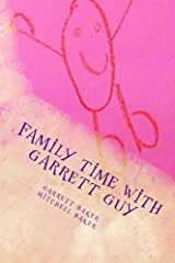 Family Time with Garrett Guy Kindle Edition