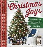 Country Living Christmas Joys: Decorating * Crafts * Recipes
