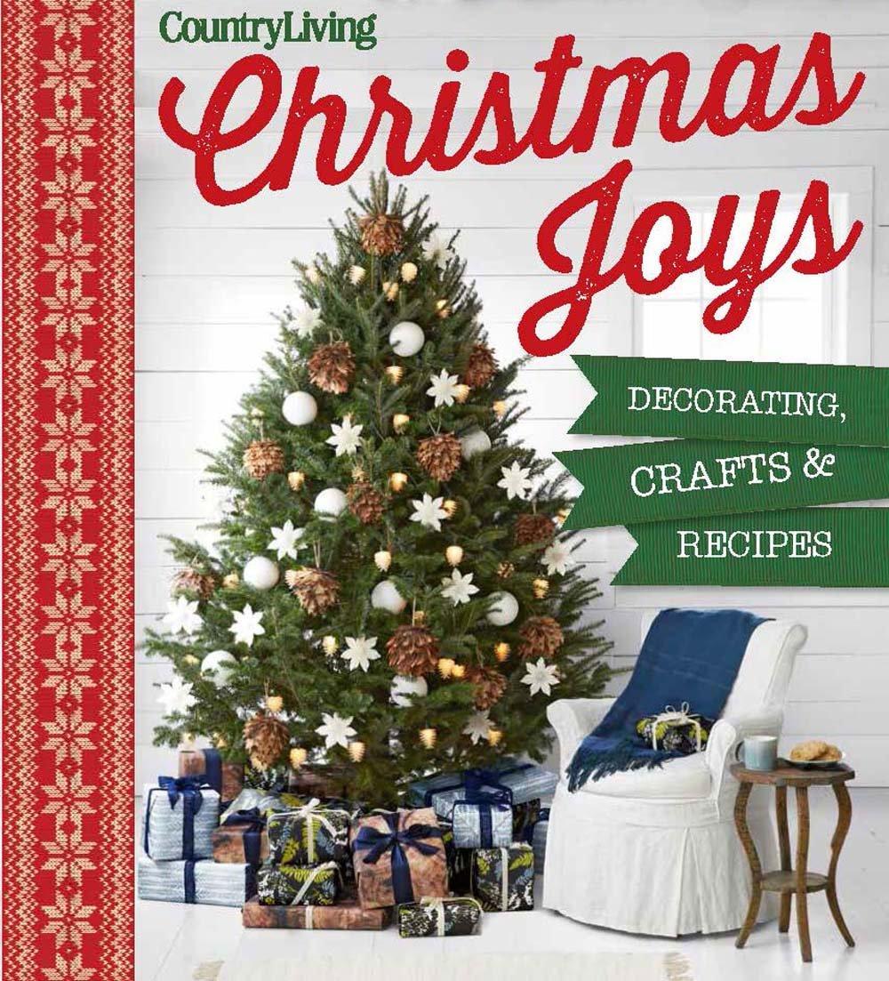 Country Living Christmas Joys: Decorating * Crafts * Recipes: Country  Living: 9781618371942: Amazon.com: Books