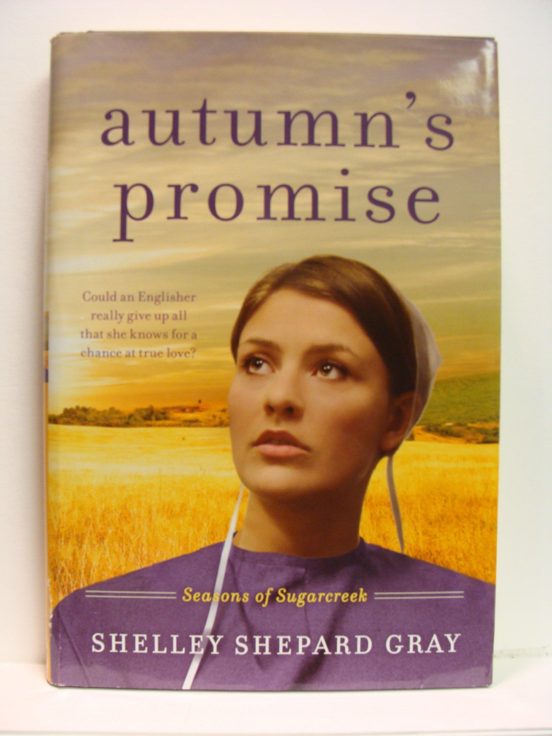 Autumn's Promise (Seasons of Sugarcreek): Shelley Shepard Gray:  9781616647025: Amazon.com: Books