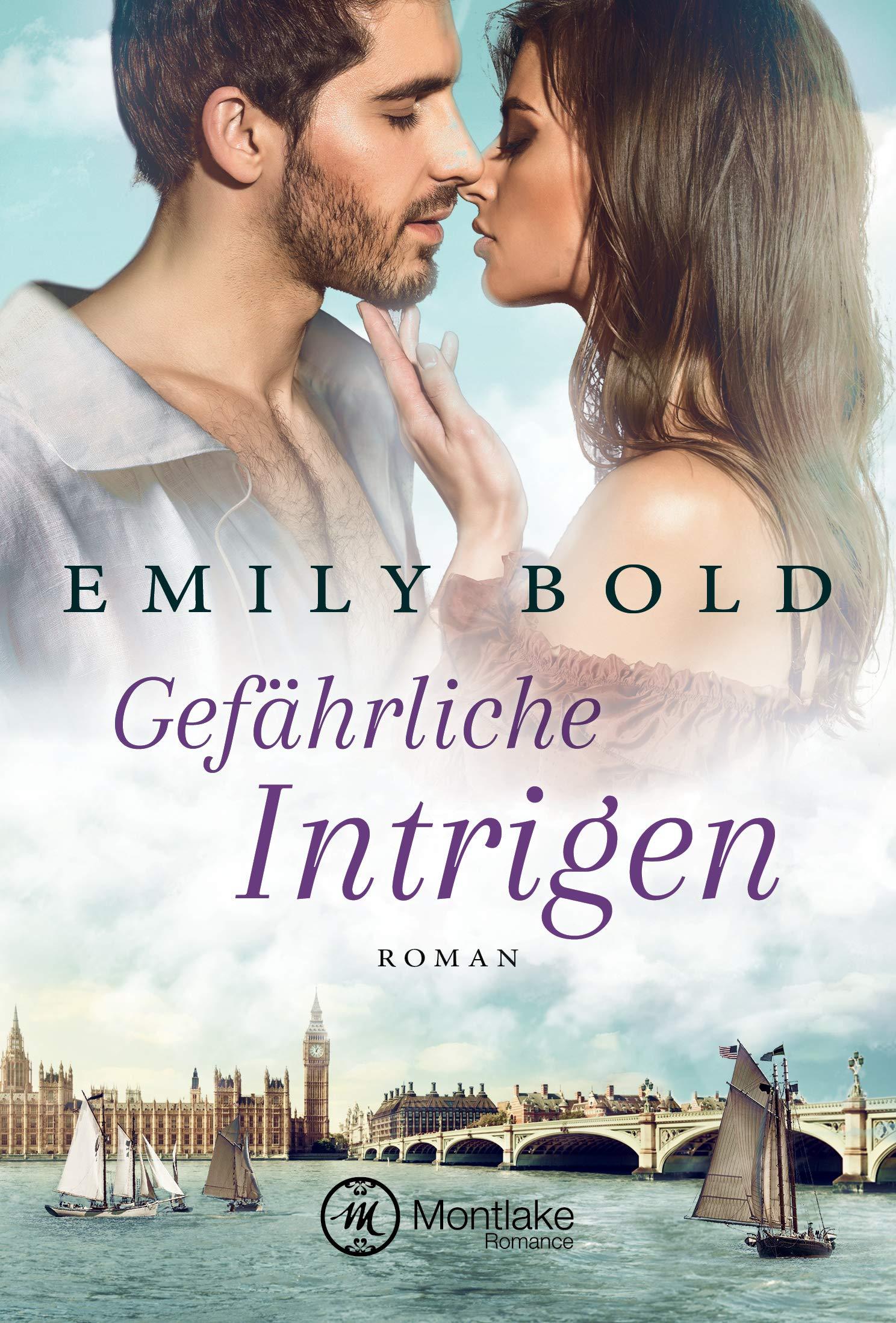 Gefährliche Intrigen (Historical Romance 3) (German Edition) por Emily Bold