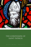 The Confession of Saint Patrick (Illustrated)