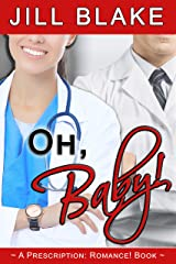 Oh, Baby! (A Prescription: Romance! Book) Kindle Edition
