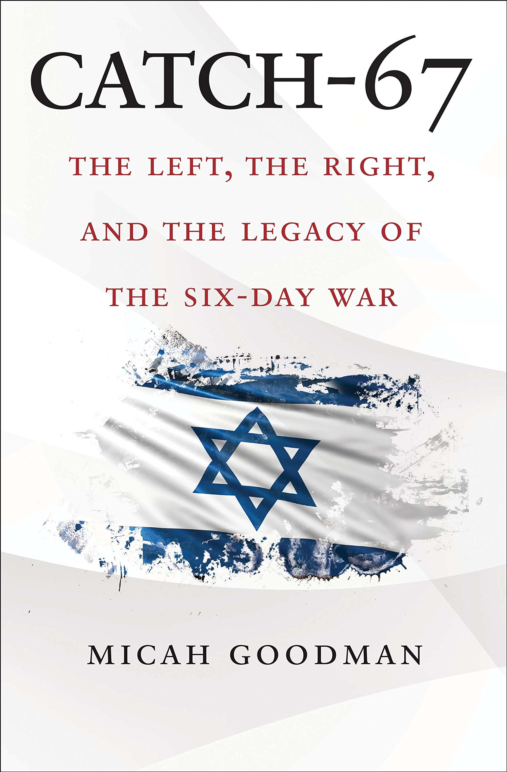 Catch-67: The Left, the Right, and the Legacy of the Six-Day War by Yale University Press (Image #1)