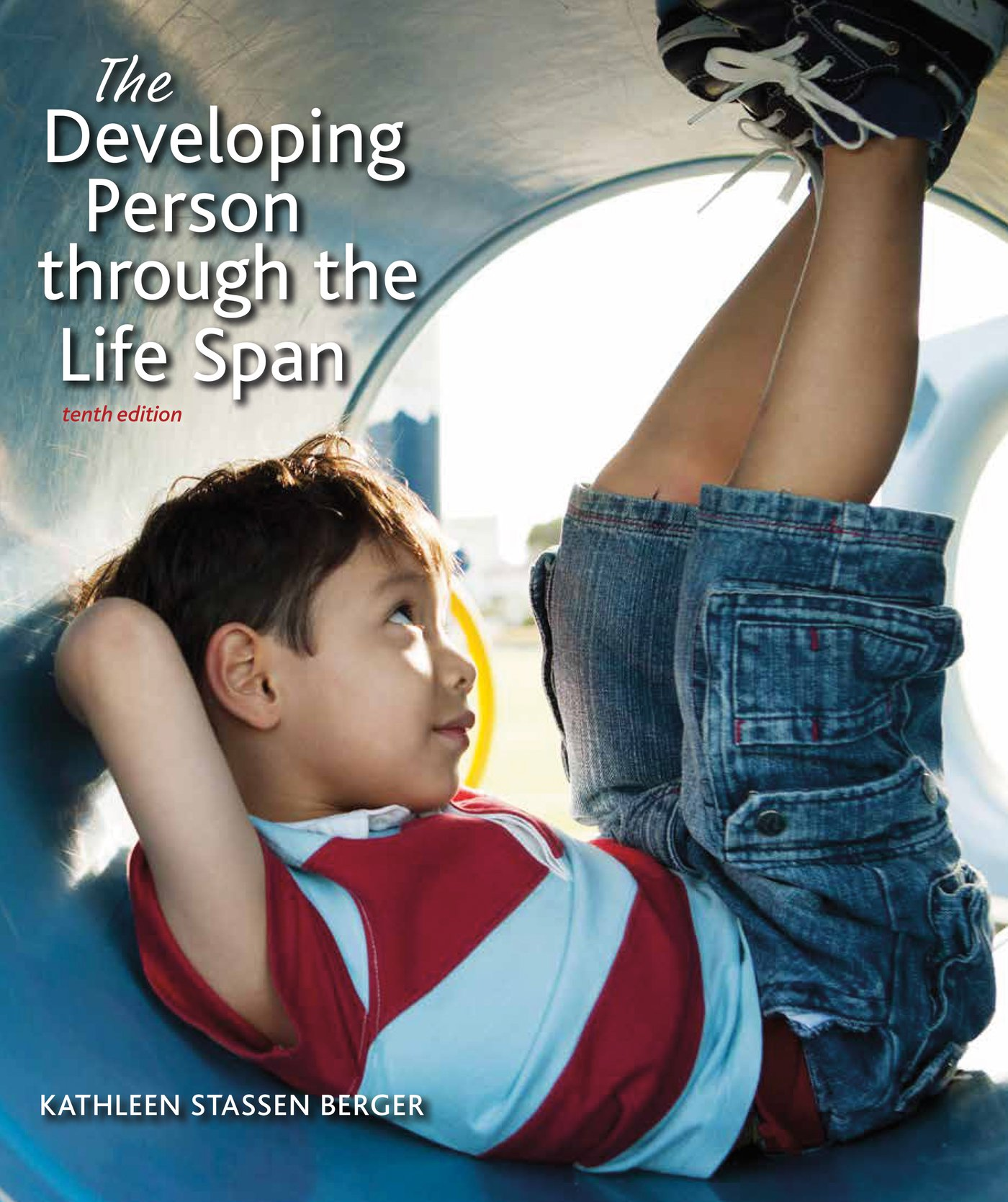 The Developing Person Through the Life Span by Worth Publishers