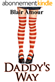Daddy's Way: (Age Play ABDL Discipline Romance) (English Edition)