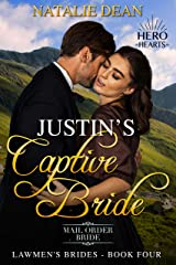 Justin's Captive Bride: Mail Order Bride Romance (Lawmen's Brides Book 4) Kindle Edition