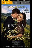 Justin's Captive Bride: Mail Order Bride Romance (Lawmen's Brides Book 4)