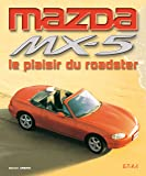 Mazda MX-5 : Le plaisir du roadster