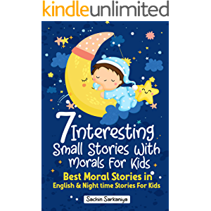 7 Interesting Small Stories With Morals For Kids: Best Moral Stories in English & Nighttime Stories For Kids (Chapter…