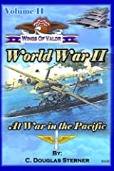 Wings of Valor - Volume II: At War in the Pacific (1941-1943) Kindle Edition