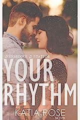 Your Rhythm (Sherbrooke Station Book 1) Kindle Edition